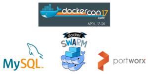 DockerCon 2017 with MySQL, Docker Swarm and Portworx