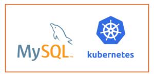 MySQL Kubernetes