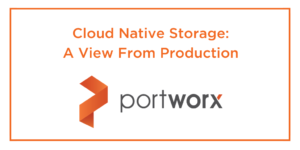 Cloud Native Storage: A View From Production
