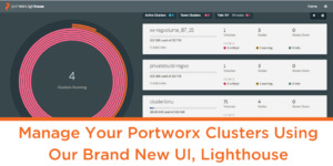 Manage your Portworx clusters using our brand new user interface, Lighthouse