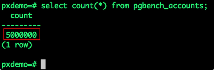 pxdemo=# select count(*) from pgbench_accounts;