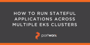 How to Run Stateful Applications Across Multiple EKS Clusters
