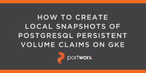 How to Create Local Snapshots of PostgreSQL Persistent Volume Claims on GKE