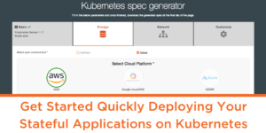 Get Started Quickly Deploying Your Stateful Applications on Kubernetes