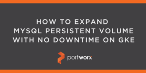 HOW TO EXPAND MYSQL PERSISTENT VOLUME WITH NO DOWNTIME ON GKE