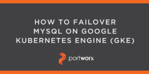 How to Failover MySQL on Google Kubernetes Engine (GKE)