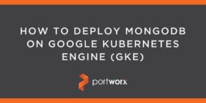 How to Deploy MongoDB on Google Kubernetes Engine (GKE)
