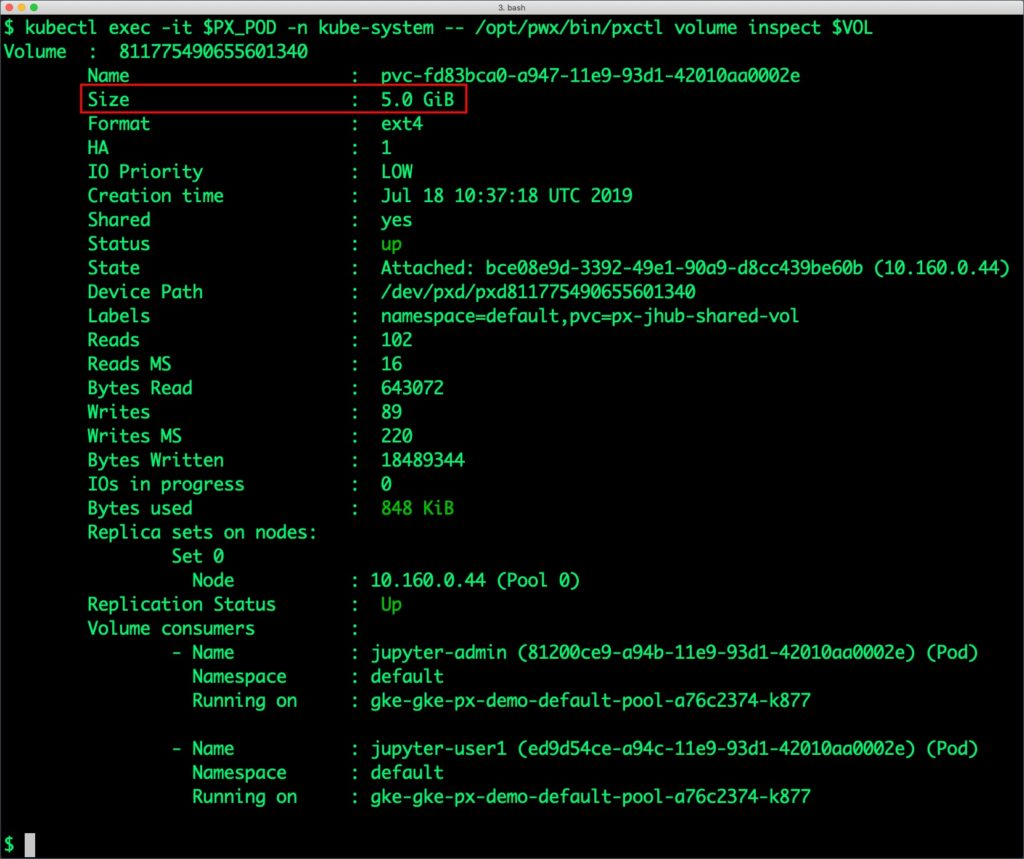 kubectl exec -it $PX_POD -n kube-system -- /opt/pwx/bin/pxctl volume inspect $VOL